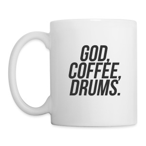 God, Coffee, Drums. Mug - Coffee/Tea Mug