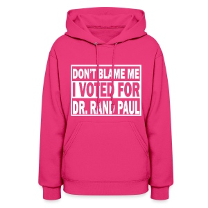 Don't Blame Me I voted For Rand Paul Women's Pink Hoodie - Women's Hoodie
