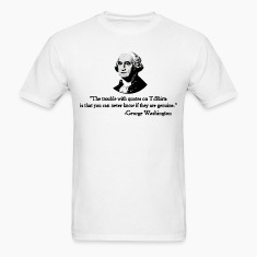 The trouble with quotes George Washington T-Shirts