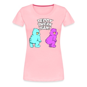 Teddy Twerk Team  - WOMEN - Premium Shirt - Women's Premium T-Shirt