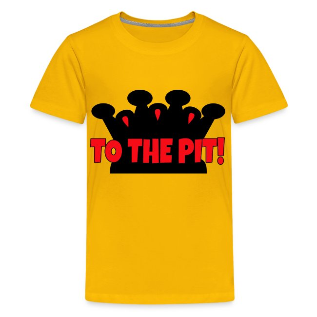 To the Pit! - Kids - Premium T-Shirt