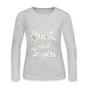 CREATE AND INSPIRE LONG SLEEVE T-SHIRT - women - Women's Long Sleeve Jersey T-Shirt