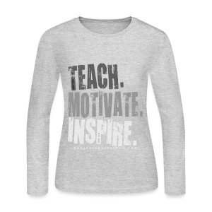 TEACH MOTIVATE INSPIRE LONG SLEEVE T-SHIRT - women - Women's Long Sleeve Jersey T-Shirt