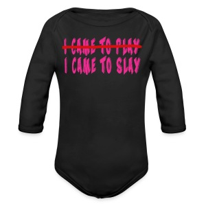 I Came to Slay   - Long Sleeve Baby Bodysuit