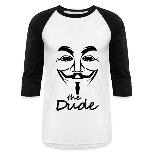 Dude - Baseball T-Shirt