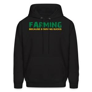 Farming Because Starving Sucks Mens Hoodie - Men's Hoodie