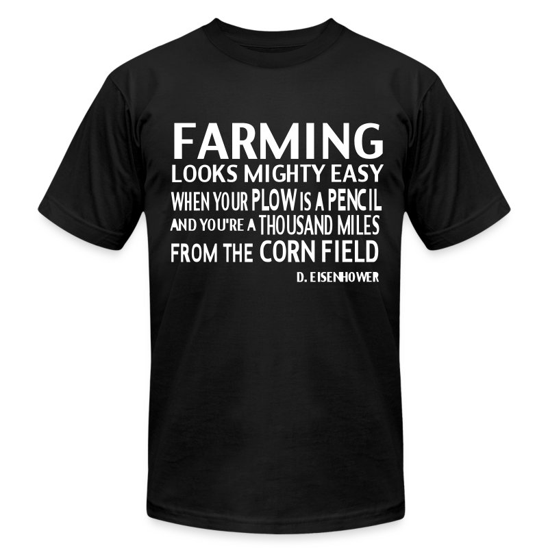 D. Eisnehower Farming Quote - Men's T-Shirt by American Apparel