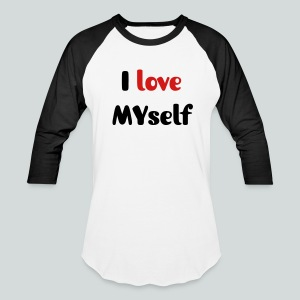 I love MY self  Long sleeve two colors - Baseball T-Shirt