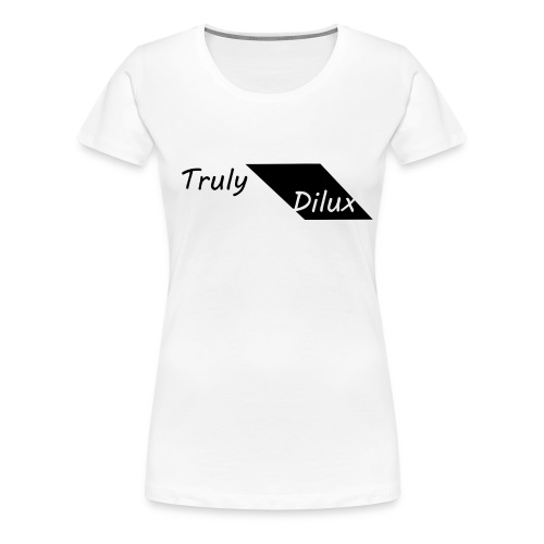 Womens Original White Truly DIlux T-Shirt - Women's Premium T-Shirt