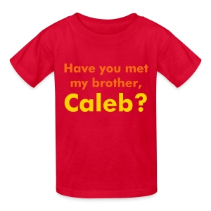 have you met my brother - Kids' T-Shirt