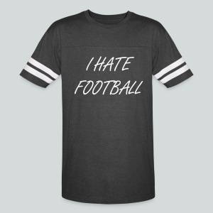 I Hate Football  shirt - Vintage Sport T-Shirt