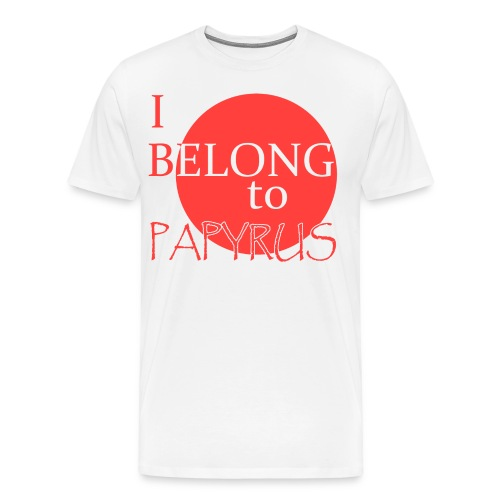 I Belong To Papyrus - Men's Premium T-Shirt