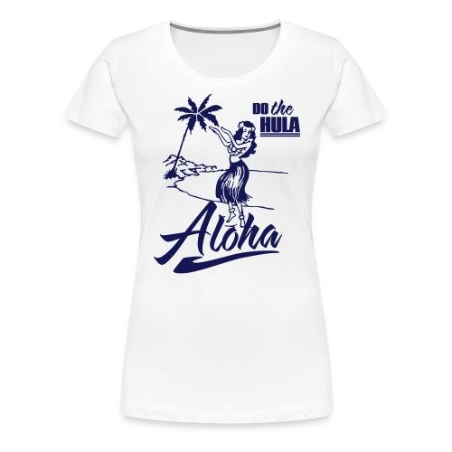 Women'sDo The Hula Premium Tee - Women's Premium T-Shirt