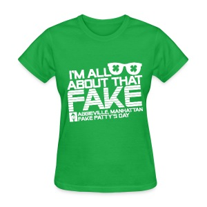Ladies All About That Fake 2.0 Tee - Women's T-Shirt