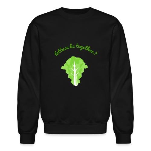 lettuce - Crewneck Sweatshirt