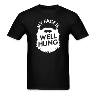 T-Shirts ~ Men's T-Shirt ~ My Face Is Well Hung