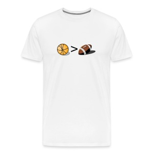 Basketball Greater Than Football (color ) - Men's Premium T-Shirt