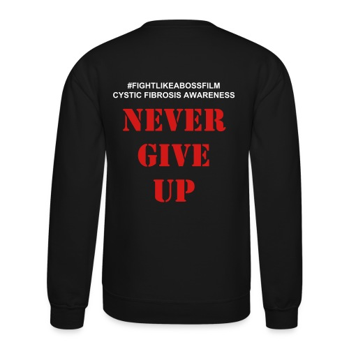 NEVER GIVE UP SWEATER - Crewneck Sweatshirt