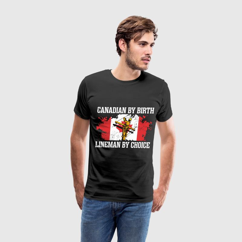 Canadian By Birth Lineman By Choice - Men's Premium T-Shirt