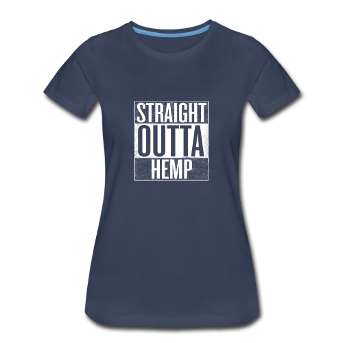 Women's T - Straight Outta Hemp - Women's Premium T-Shirt