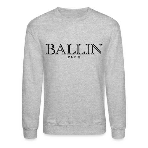 Ballin Sweater  - Crewneck Sweatshirt
