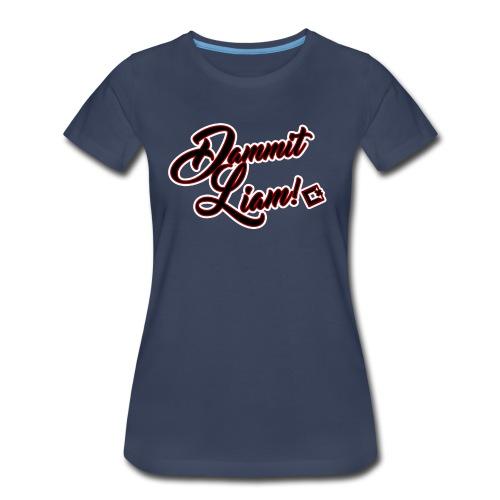 Dammit Liam Women's Tee - Women's Premium T-Shirt
