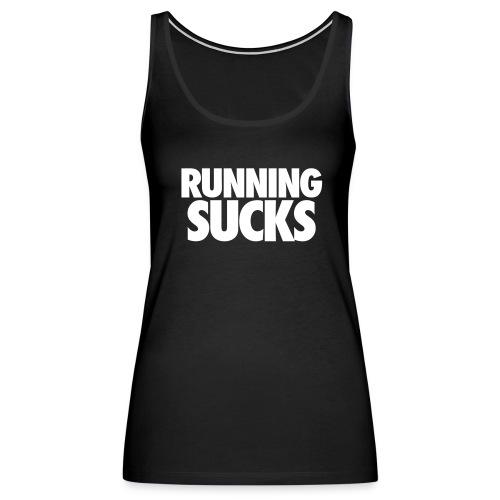 Running Sucks Tank - Women's Premium Tank Top