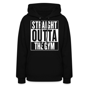 Straight Outta Gym Hoodie (Women's) - Women's Hoodie