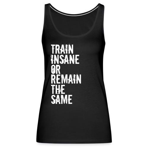 Train Insane Tank (Women's) - Women's Premium Tank Top
