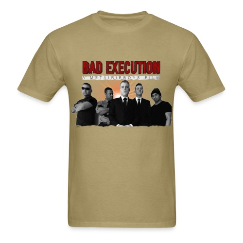 Bad Execution Original  - Men's T-Shirt