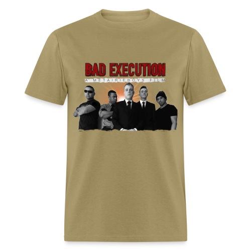 Bad Execution Original  - Men's T-Shirt