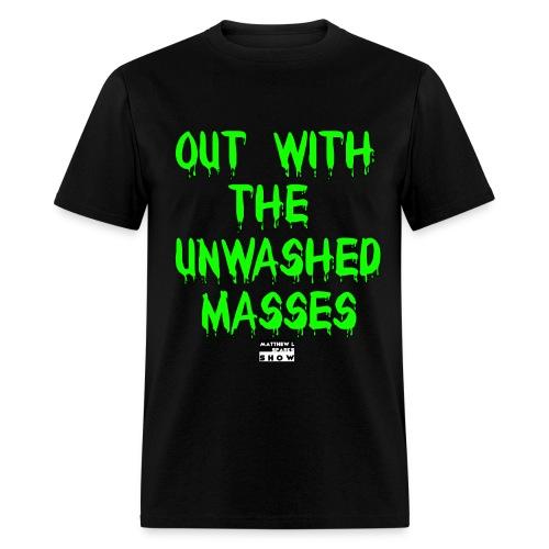 Matthew L Sparks Unwashed Masses Authentic T-Shirt - Men's T-Shirt
