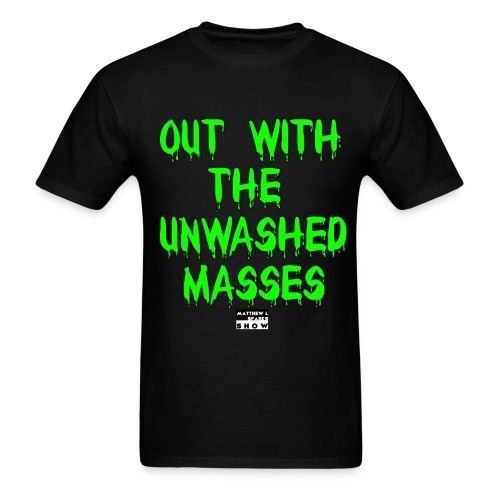 Matthew L Sparks Unwashed Masses Authentic T-Shirt - Men's T-Shirt
