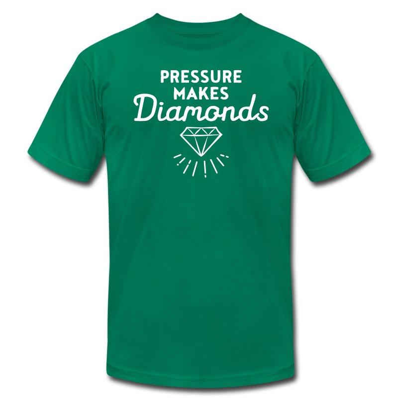 Pressure Makes Diamond: Pressure Makes Diamonds T-Shirt
