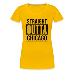 Straight Outta Chicago Women's Premium T-Shirt (Yellow) - Women's Premium T-Shirt