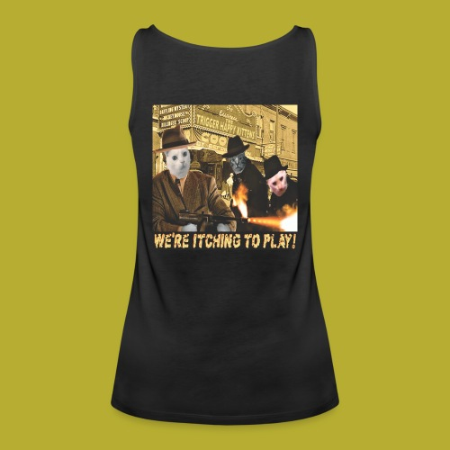 Trigger-Happy Kittens - Biograph Women's Tank Print on BACK - Women's Premium Tank Top