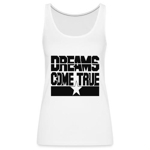 Dreams Come True Tanks - Women's Premium Tank Top