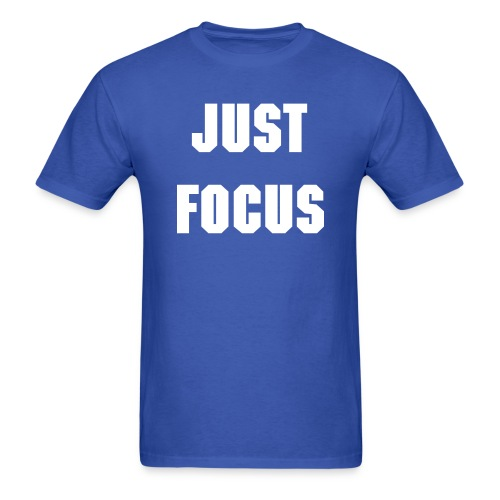 Just Focus T - Men's T-Shirt