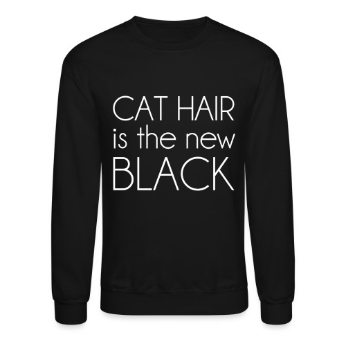Cat Hair Sweatshirt - Crewneck Sweatshirt