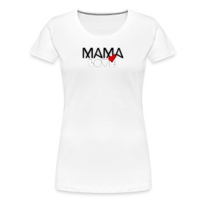 Mama Love - Women's Premium T-Shirt