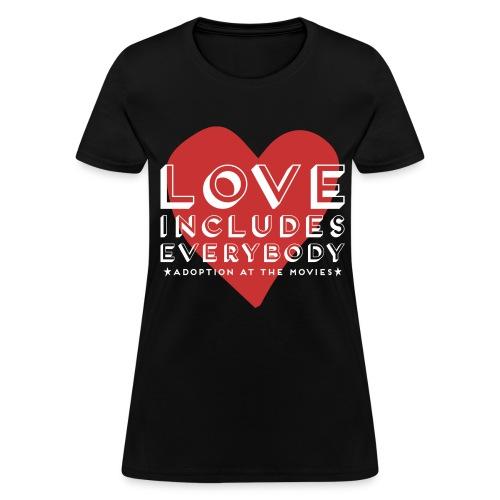 Love Includes Everybody Women's T - Women's T-Shirt
