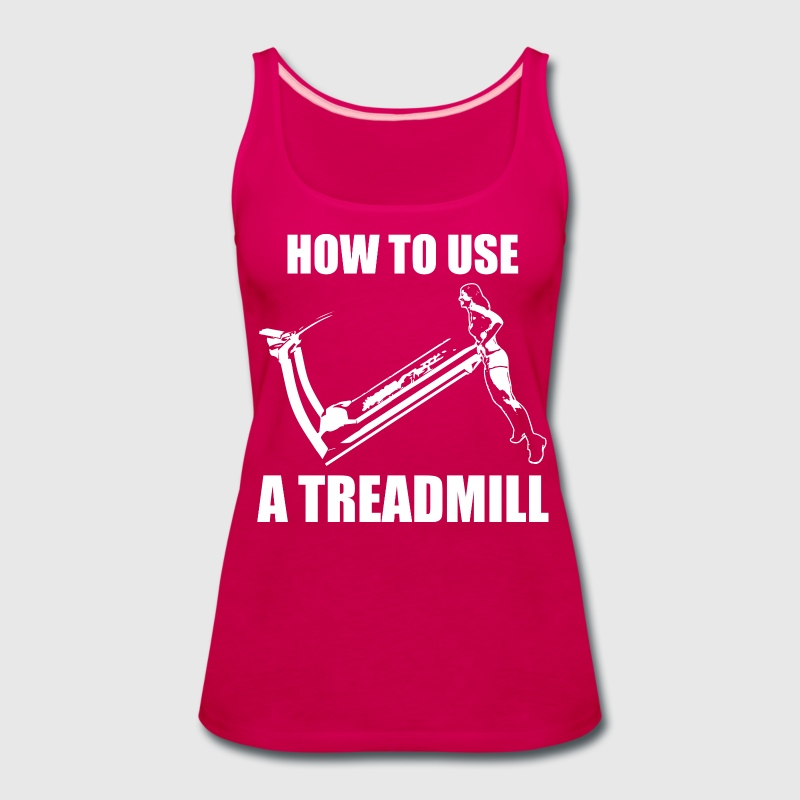 How To Use A Treadmill (Girl Deadlift) Tanks - Women's Premium Tank Top
