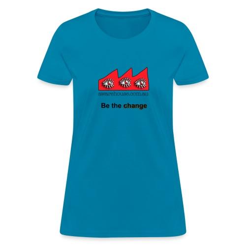 Be the Change - Women  - Women's T-Shirt