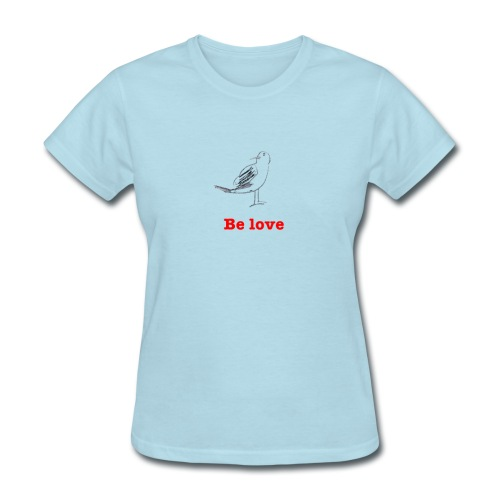 Be ove - Women - Women's T-Shirt