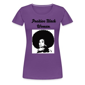 Positive Black Woman Purple Tee - Women's Premium T-Shirt