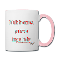 Mugs & Drinkware ~ Contrast Coffee Mug ~ To Build it tomorrow