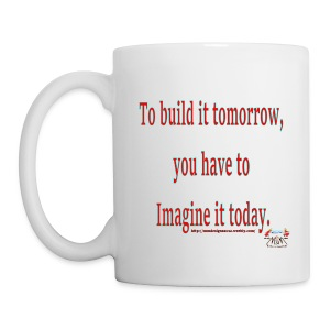 To Build it tomorrow - Coffee/Tea Mug