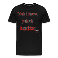 T-Shirts ~ Men's Premium T-Shirt ~ To Build it tomorrow