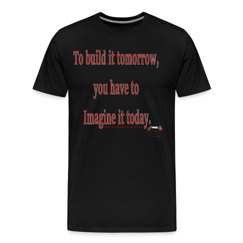 To Build it tomorrow - Men's Premium T-Shirt