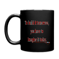 Mugs & Drinkware ~ Full Color Mug ~ To Build it tomorrow
